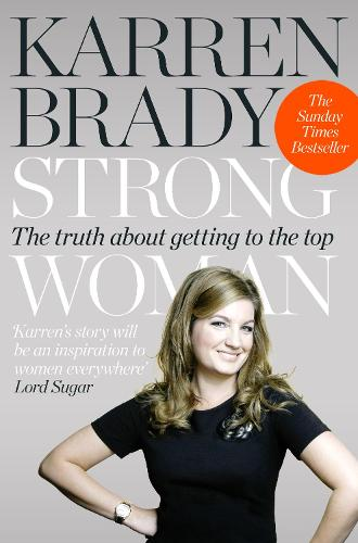 Strong Woman: The Truth About Getting to the Top (Paperback)