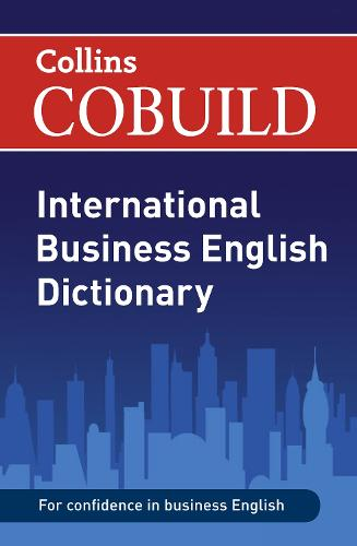 COBUILD International Business English Dictionary - Collins Business Dictionaries (Paperback)