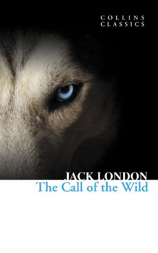 The Call of the Wild - Collins Classics (Paperback)