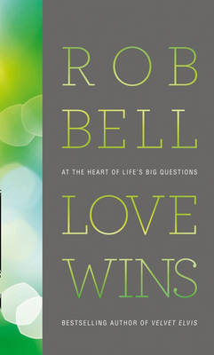 Love Wins: At the Heart of Life's Big Questions (Hardback)