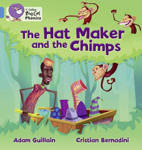 The Hat Maker and the Chimps: Band 04/Blue - Collins Big Cat Phonics (Paperback)