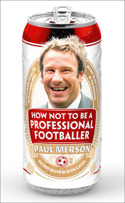 How Not to be a Professional Footballer (Hardback)