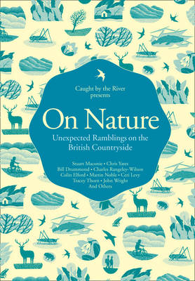 On Nature: Unexpected Ramblings on the British Countryside (Hardback)