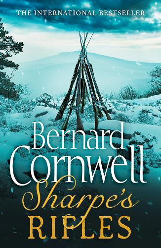 Sharpe's Rifles: The French Invasion of Galicia, January 1809 - The Sharpe Series 6 (Paperback)