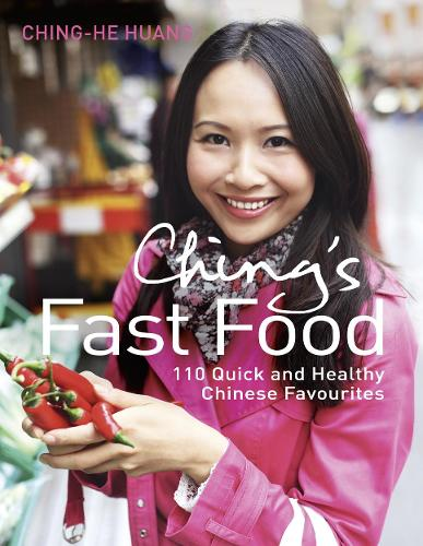 Ching's Fast Food: 110 Quick and Healthy Chinese Favourites (Hardback)