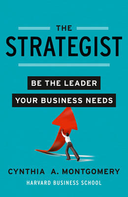The Strategist: Be the Leader Your Business Needs (Hardback)