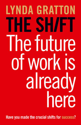 The Shift: The Future of Work is Already Here (Hardback)