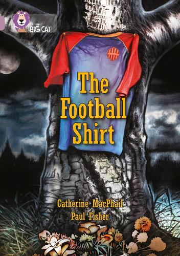 The Football Shirt: Band 18/Pearl - Collins Big Cat (Paperback)