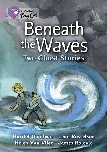 Beneath the Waves: Two Ghost Stories: Band 18/Pearl - Collins Big Cat (Paperback)