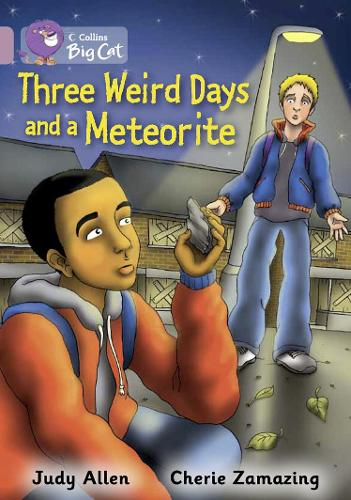 Three Weird Days and a Meteorite: Band 18/Pearl - Collins Big Cat (Paperback)