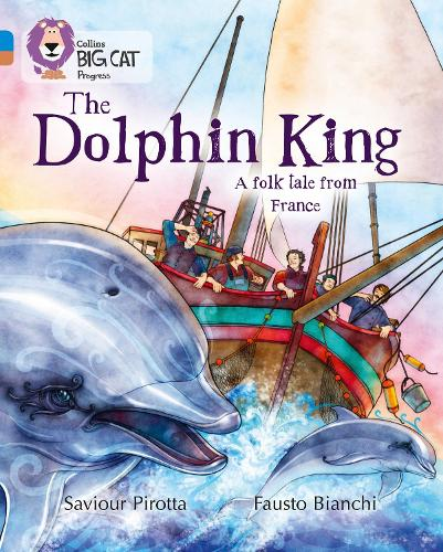 The Dolphin King: Band 04 Blue/Band 12 Copper - Collins Big Cat Progress (Paperback)