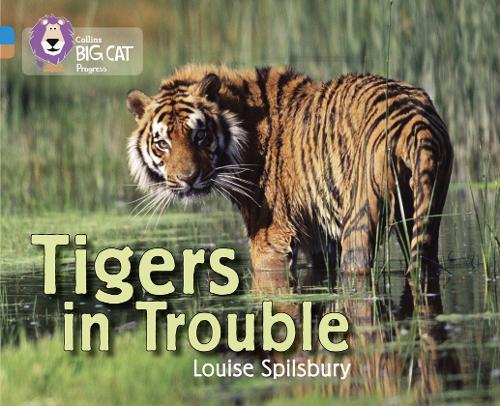 Tigers in Trouble: Band 04 Blue/Band 12 Copper - Collins Big Cat Progress (Paperback)