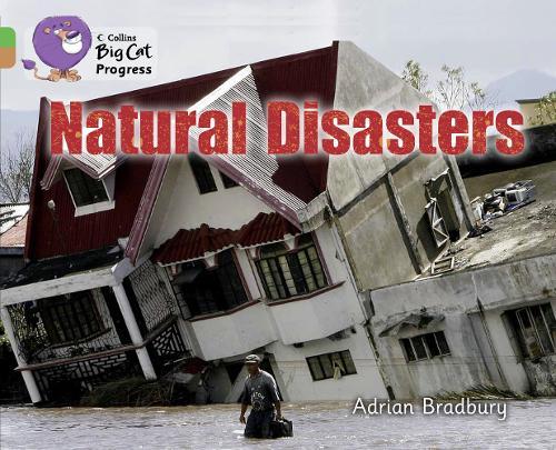 Natural Disasters: Band 05 Green/Band 12 Copper - Collins Big Cat Progress (Paperback)