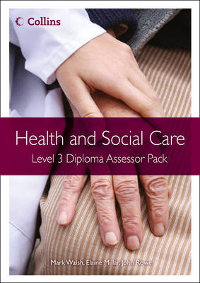 Level 3 Diploma Assessor Pack - Health and Social Care Diplomas (Paperback)
