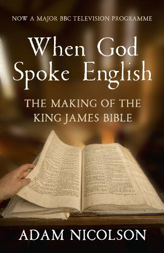 When God Spoke English: The Making of the King James Bible (Paperback)