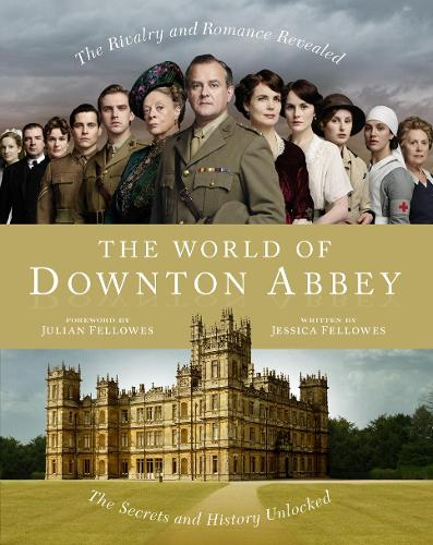The World of Downton Abbey (Hardback)