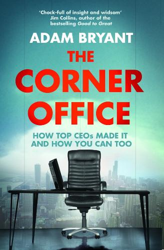 The Corner Office: How Top Ceos Made it and How You Can Too (Paperback)