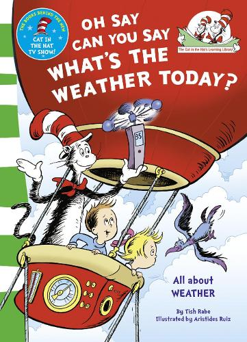 Oh Say Can You Say What's The Weather Today - The Cat in the Hat's Learning Library (Paperback)