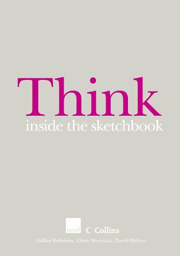 Think Inside the Sketchbook - Collins Art Design and Technology (Paperback)