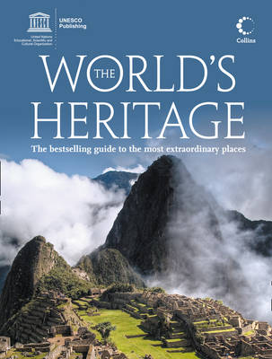 The World's Heritage: The Best-selling Guide to the Most Extraordinary Places (Paperback)