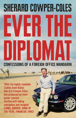 Ever the Diplomat: Confessions of a Foreign Office Mandarin (Paperback)