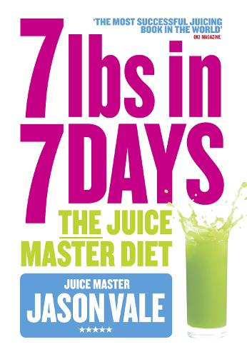 7lbs in 7 Days: The Juice Master Diet (Paperback)