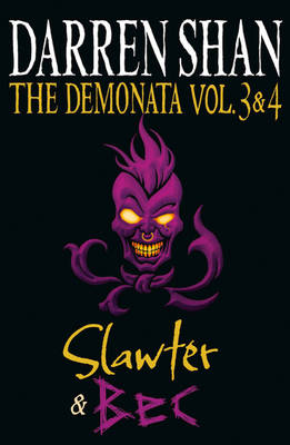 The Demonata - Volumes 3 and 4 - Slawter/Bec - The Demonata 3 & 4 (Paperback)