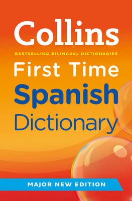 Collins First Time Spanish Dictionary - Collins Primary Dictionaries (Paperback)