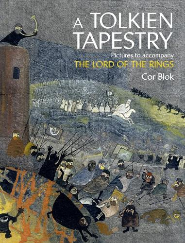 A Tolkien Tapestry: Pictures to Accompany the Lord of the Rings (Hardback)