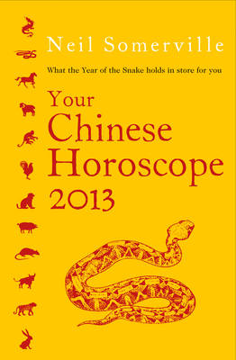 Your Chinese Horoscope 2013: What the Year of the Snake Holds in Store for You (Paperback)