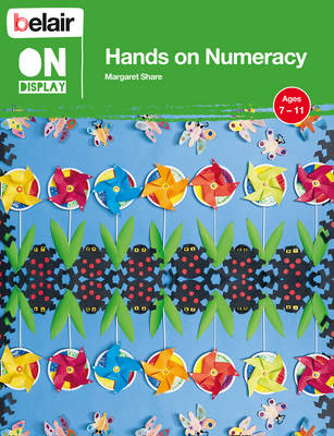 Hands on Numeracy Ages 7 - 11 - Belair on Display (Paperback)