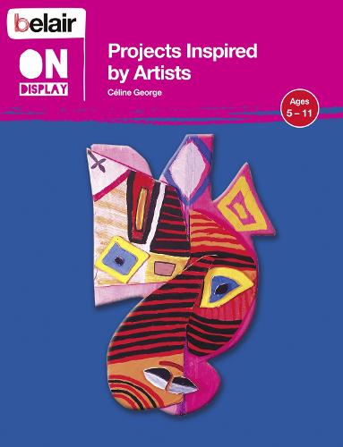 Projects Inspired by Artists - Belair On Display (Paperback)