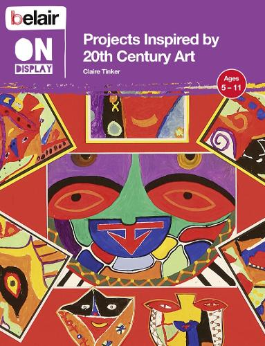 Projects Inspired by 20th Century Art - Belair On Display (Paperback)