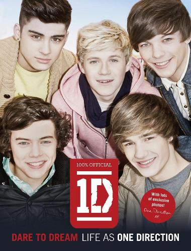 Dare to Dream: Life as One Direction (100% Official) (Hardback)
