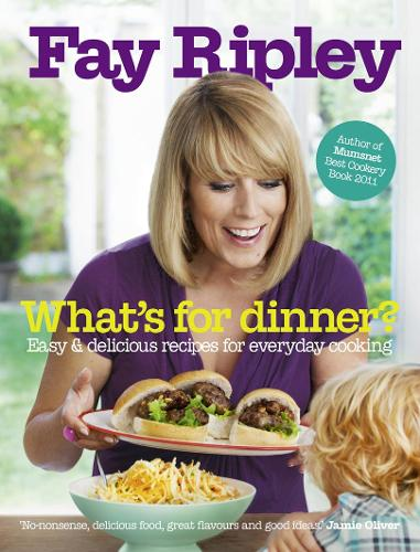 What's for Dinner?: Easy and Delicious Recipes for Everyday Cooking (Hardback)