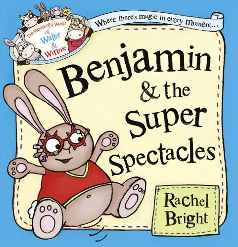 Benjamin and the Super Spectacles - The Wonderful World of Walter and Winnie (Paperback)