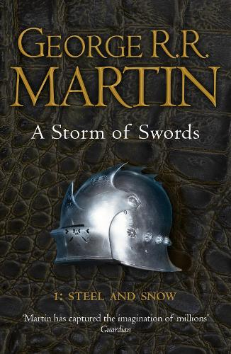 A Storm of Swords: Part 1 Steel and Snow (Reissue) - A Song of Ice and Fire Book 3 (Paperback)