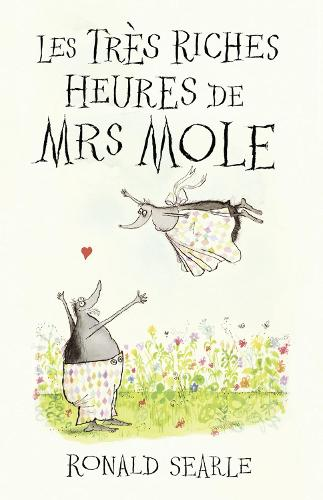 Les Tres Riches Heures de Mrs Mole (Hardback)