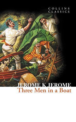 Three Men in a Boat - Collins Classics (Paperback)