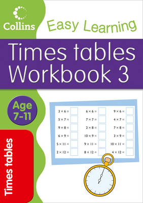 Times Tables Workbook 3: Workbook 3: Age 7-11 - Collins Easy Learning Age 7-11 (Paperback)
