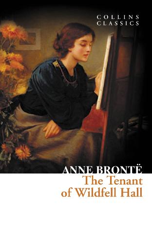 The Tenant of Wildfell Hall - Collins Classics (Paperback)