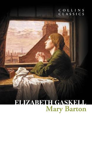 Mary Barton - Collins Classics (Paperback)