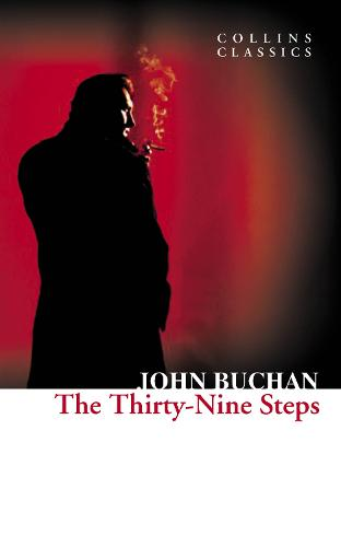 The Thirty-Nine Steps - Collins Classics (Paperback)