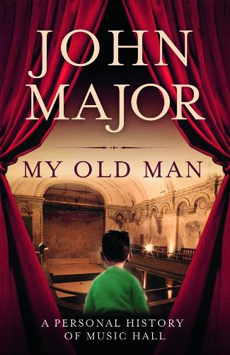 My Old Man: A Personal History of Music Hall (Hardback)