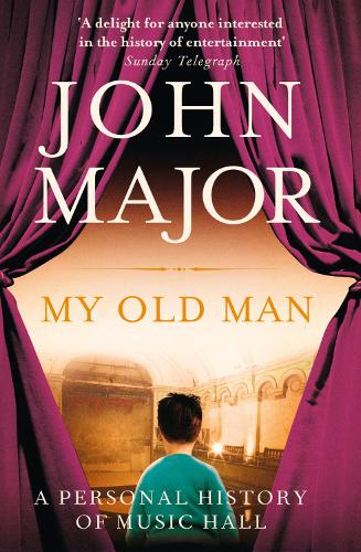 My Old Man: A Personal History of Music Hall (Paperback)