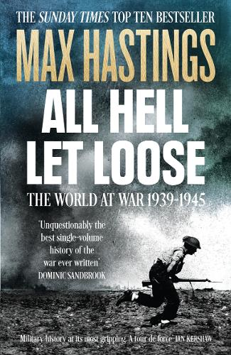 All Hell Let Loose: The World at War 1939-1945 (Paperback)