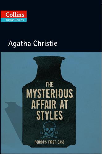 The Mysterious Affair at Styles: Level 5, B2+ - Collins Agatha Christie ELT Readers (Paperback)