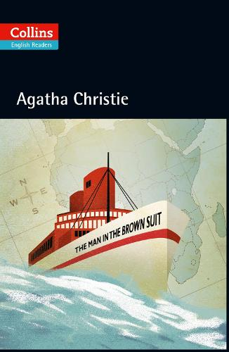 The Man in the Brown Suit: B2 - Collins Agatha Christie ELT Readers (Paperback)