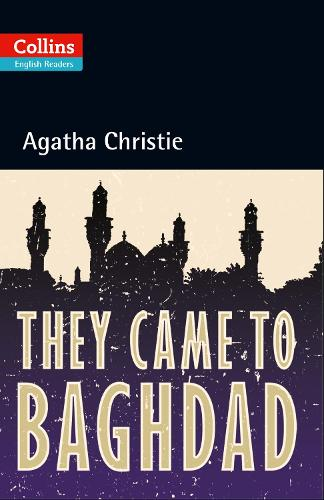 They Came to Baghdad: B2 - Collins Agatha Christie ELT Readers (Paperback)