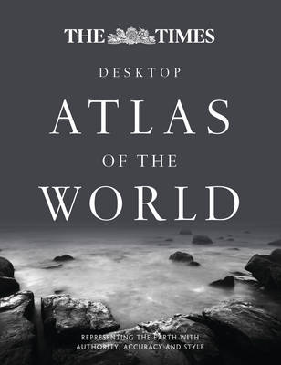 The Times Desktop Atlas of the World: Desktop Edition: The Best-selling Guide to the Most Extraordinary Places (Hardback)